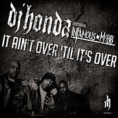 Play & Download It Ain't over 'Til It's Over (feat. Infamous Mobb) by DJ Honda | Napster