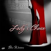 Lady's Choice by Ben Wasson