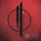 Play & Download Come to Life by I Ignite | Napster