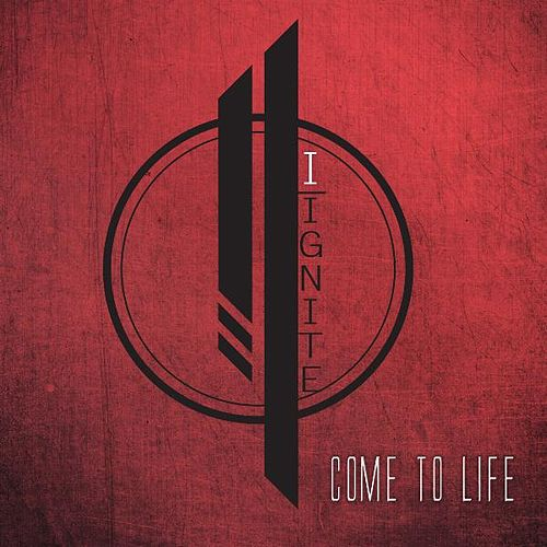 Come to Life by I Ignite