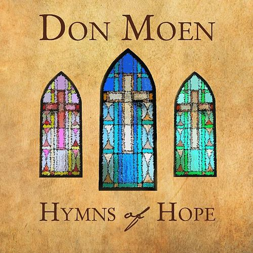Hymns of Hope by Don Moen