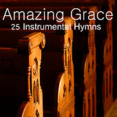 Play & Download Amazing Grace: 25 Instrumental Hymns by The O'Neill Brothers Group | Napster