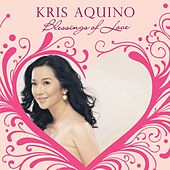 Kris Aquino: Blessings of Love by Various Artists