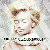Chillin', Loungin', Groovin' (Best Lounge & ChillOut Mix) by Various Artists