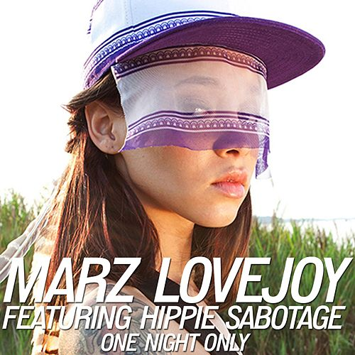 Play & Download One Night Only (feat. Hippie Sabotage) - Single by MARZ Lovejoy | Napster