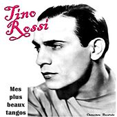 Mes Plus Beaux Tangos by Tino Rossi