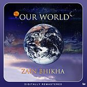 Our World by Zain Bhikha