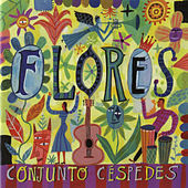 Play & Download Flores by Conjunto Cespedes | Napster
