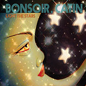 Play & Download Light the Stars by Bonsoir Catin | Napster