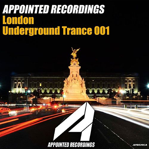 Appointed Recordings London Underground Trance 001 - EP by Various Artists