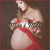 Mãe É Mãe by Various Artists