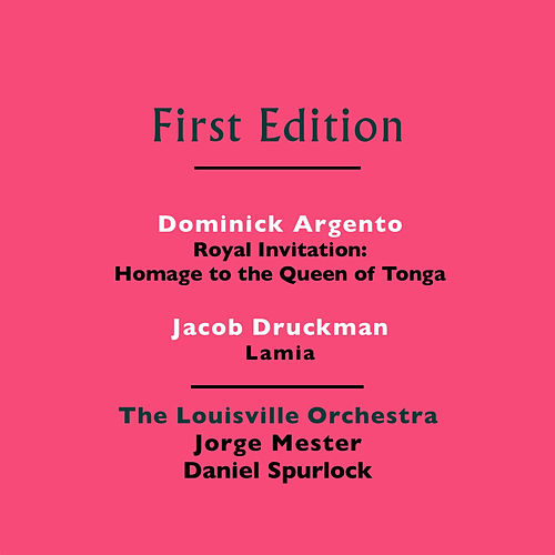 Dominick Argento: Royal Invitation (Homage to  the Queen of Tonga) - Jacob Druckman: Lamia by Various Artists