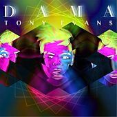 Play & Download Dama by Tony Evans | Napster