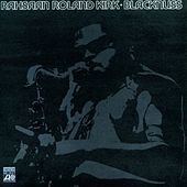 Play & Download Blacknuss by Rahsaan Roland Kirk | Napster