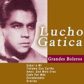 Play & Download Grandes Boleros: Lucho Gatica by Lucho Gatica | Napster
