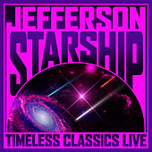 Play & Download Timeless Classics Live by Jefferson Starship | Napster