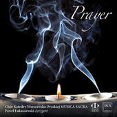 Prayer by Chór Katedry Warszawsko-Praskiej Musica Sacra