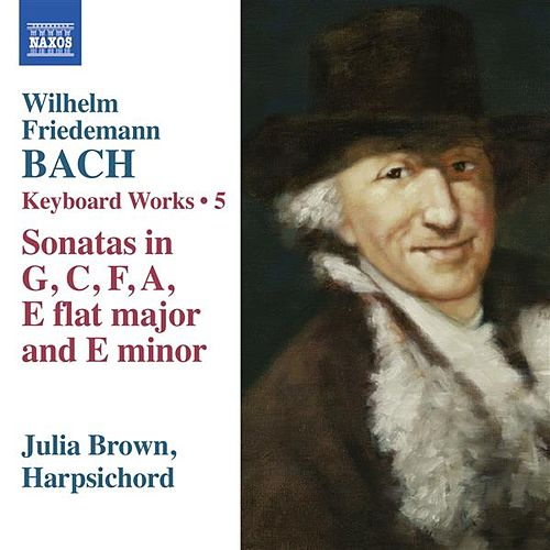Play & Download W.F. Bach: Keyboard Works, Vol. 5 by Julia Brown | Napster