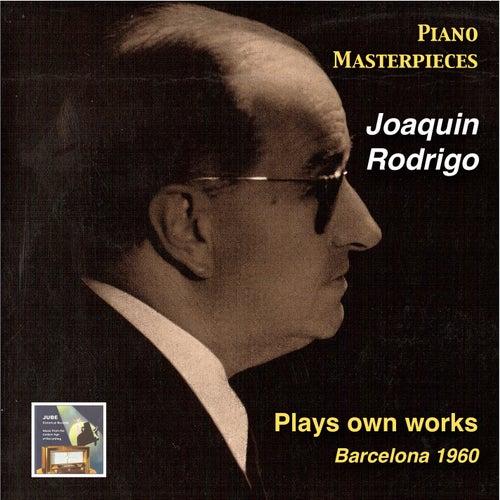 Piano Masterpieces: Joaquin Rodrigo Plays Own Works (Recorded 1960) by Joaquin Rodrigo