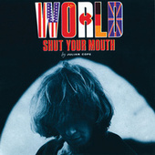 World Shut Your Mouth by Julian Cope