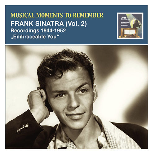 Play & Download Musical Moments To Remember: Frank Sinatra, Vol. 2 (Recordings 1944-1952) by Frank Sinatra | Napster