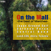 Play & Download On The Mall -The Best Of Marches- by The Japan Ground Self-Defense Force Central Band | Napster