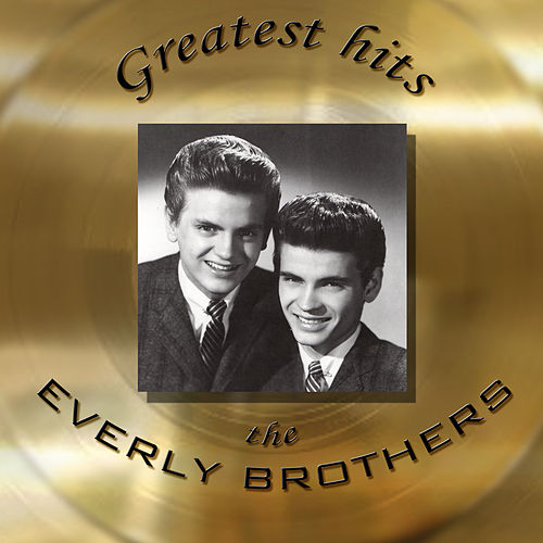 Play & Download Greatest Hits - Original Recordings by The Everly Brothers | Napster