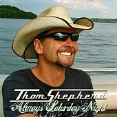 Play & Download Always Saturday Night by Thom Shepherd | Napster