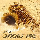 Play & Download Show Me by Valentino (Latin) | Napster