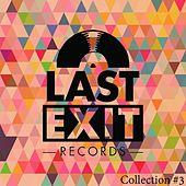 Play & Download Last Exit Collection #3 by Various Artists | Napster