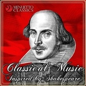 Classical Music Inspired By Shakespeare von Various Artists