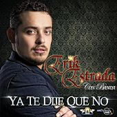 Play & Download Ya Te Dije Que No by Erik Estrada | Napster