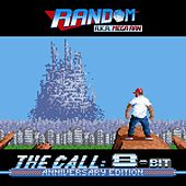 Play & Download The Call: 8 Bit Edition by Random AKA Mega Ran | Napster