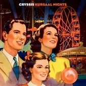Play & Download Kursaal Nights by Cryssis | Napster