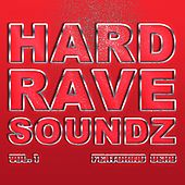 Play & Download Hard Rave Soundz, Vol. 1 by Various Artists | Napster