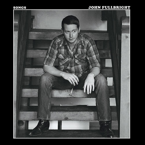 Play & Download Songs by John Fullbright | Napster