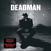 Play & Download How Shall We then Live? by Deadman | Napster