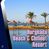 Play & Download Hurghada Beach & Chillout Resort - EP by Various Artists | Napster