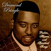 Play & Download Psalms, Hymns, and Spiritual Songs by Desmond Pringle | Napster