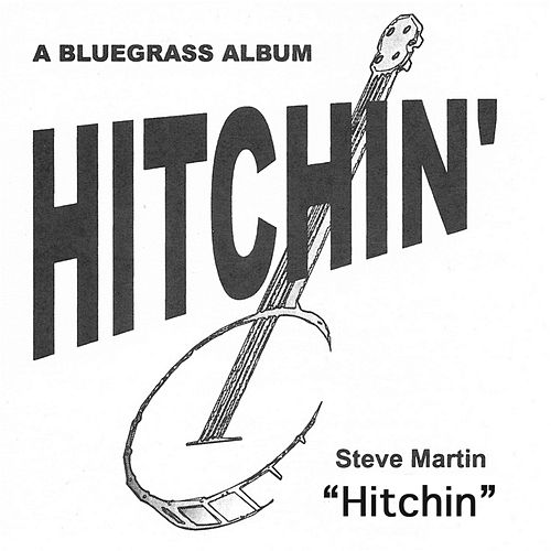 Play & Download Hitchin' by Steve Martin | Napster