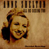 Play & Download I'll Be Seeing You by Anne Shelton | Napster