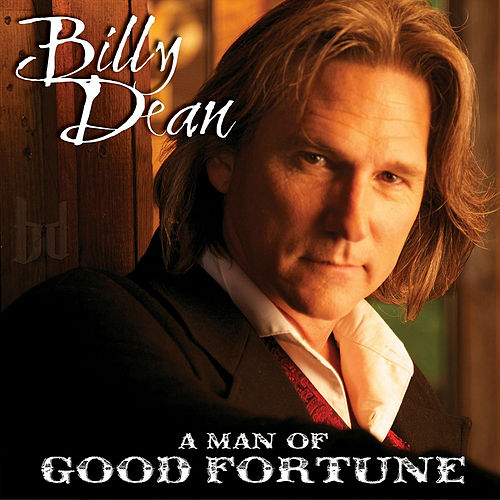 A Man of Good Fortune by Billy Dean