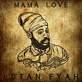 Play & Download Mama Love by Lutan Fyah | Napster