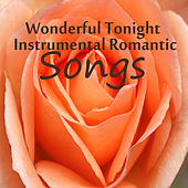 Play & Download Wonderful Tonight: Instrumental Romantic Songs by The O'Neill Brothers Group | Napster