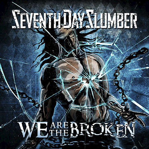 Play & Download We Are The Broken by Seventh Day Slumber | Napster