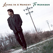 Play & Download Living In A Moment by Ty Herndon | Napster
