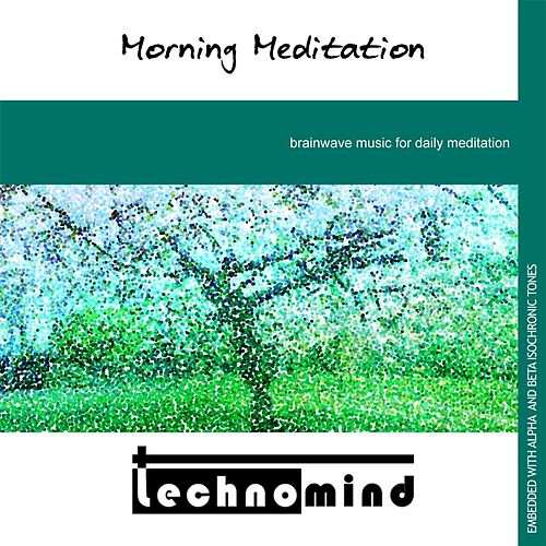 Play & Download Morning Meditation by Techno Mind | Napster