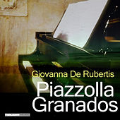 Play & Download Piazzolla Granados by Giovanna De Rubertis | Napster