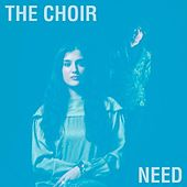 Play & Download Need by The Choir (3) | Napster