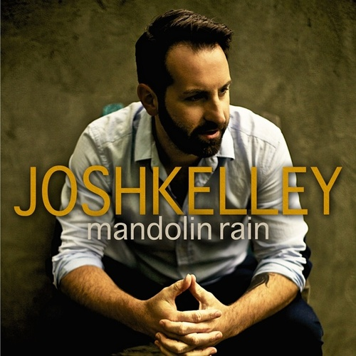 Play & Download Mandolin Rain by Josh Kelley | Napster
